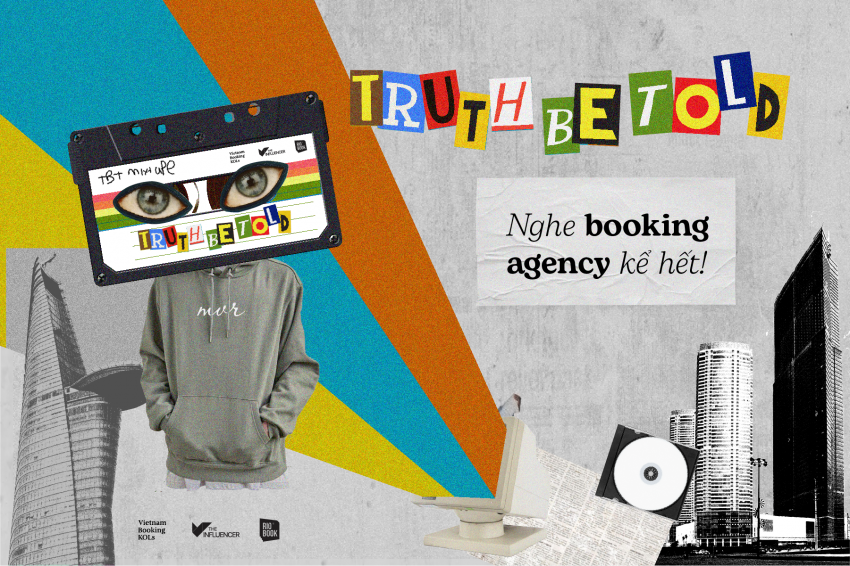 #TruthBeTold: Nghe booking agency kể hết!